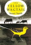 The Yellow Wagtail - Stuart Smith