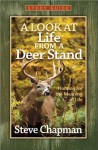 A Look at Life from a Deer Stand Study Guide: Hunting for the Meaning of Life - Steve Chapman
