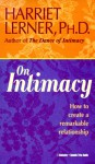On Intimacy: How to Create a Remarkable Relationship - Harriet Lerner