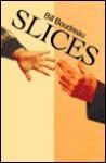 Slices - Bill Boudreau