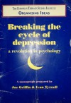 breaking the cycle of depression a revolution in psychology - Joe Griffen, Ivan Tyrrell