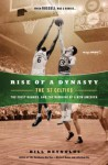 Rise of a Dynasty: The '57 Celtics, The First Banner, and the Dawning of a New America - Bill Reynolds