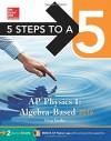 5 Steps to a 5 AP Physics 1 2016 (5 Steps to a 5 on the Advanced Placement Examinations Series) - Greg Jacobs