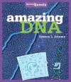 Amazing DNA - Rebecca L. Johnson