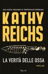 La verità delle ossa (Rizzoli best) (Italian Edition) - Kathy Reichs, Rosa Prencipe, Michela Brindisi