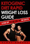 Ketogenic Diet Rapid Weight Loss Guide: Lose Up To 30 Lbs. In 30 Days (Free eBook with Download) - Henry Brooke, ketogenic