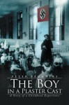 The Boy in a Plaster Cast: The Boy in a Plaster Cast - Peter Saunders