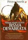 Perjalanan Sunyi Bisma Dewabrata (versi Buku) - Pitoyo Amrih
