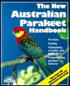 The New Australian Parakeet Handbook (New Pet Handbooks) - Matthew M. Vriends
