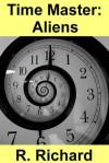 Time Master: Aliens - R. Richard