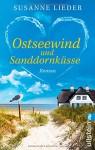 Ostseewind und Sanddornküsse: Roman - Susanne Lieder