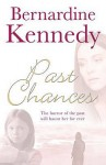 Past Chances - Bernardine Kennedy