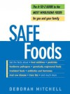 Safe Foods: The A-Z Guide to the Most Wholesome Foods For You and Your Family - Deborah Mitchell