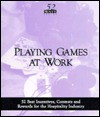 Playing Games at Work: 52 Best Incentives, Contests and Rewards for the Hospitality Industry - Phil Roberts, T.J. McDonald