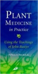 Plant Medicine and Practice: Using the Teachings of John Bastyr - William A. Mitchell