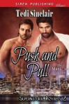 Push and Pull - Tedi Sinclair