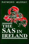 The Sas In Ireland - Raymond Murray