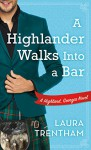 A Highlander Walks Into a Bar - Laura Trentham
