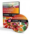 Color Management for Photographers and Designers: Learn by Video - Conrad Chavez