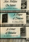 Mrs. Pollifax on Safari; A Plague of Demons; A Corner of Paradise - Dorothy Gilman, Gordon Ashe, Leonard Holton