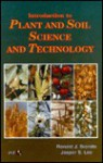 Introduction to Plant and Soil Science and Technology - Ronald Biondo, Jasper S. Lee