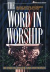 The Word in Worship: Dramatic Scripture Arrangements for Performance and Liturgy - Paul M. Miller