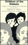 Children of the Kibbutz: A Study in Child Training and Personality, Revised Edition - Melford E. Spiro