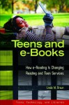 Teens and eBooks: How Ereading Is Changing Reading and Teen Services - Linda W. Braun