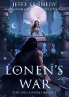 Lonen's War: Sorcerous Moons - Book 1 - Louisa Gallie, Deborah Nemeth, Jeffe Kennedy