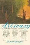 Astream: American Writers on Fly Fishing - Robert J. Demott
