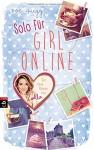 Solo für Girl Online (Die Girl Online-Reihe, Band 3) - Zoe Sugg alias Zoella, Henriette Zeltner
