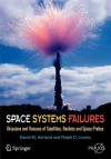 Space Systems Failures: Disasters and Rescues of Satellites, Rocket and Space Probes (Springer Praxis Books / Space Exploration) - David M. Harland
