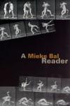 A Mieke Bal Reader - Mieke Bal