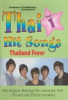 Thai Hit Songs, Vol. 1: Thailand Fever - The Unique Method for Learning Thai - Various Thai Artists, Benjawan Poomsan Becker