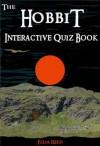 The Hobbit: The Interactive Quiz Book - Julia Reed