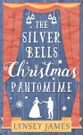The Silver Bells Christmas Pantomime (Luna Bay, Book 3) - Lynsey James
