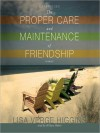 The Proper Care and Maintenance of Friendship (MP3 Book) - Lisa Verge Higgins, Hillary Huber