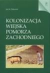 Kolonizacja wiejska Pomorza Zachodniego - Jan Piskorski