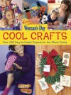 Cool Crafts: Over 200 Easy-to-Create Projects For the Whole Family - Woman's Day Magazine, Woman's Day Magazine