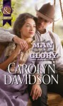 A Man for Glory (Mills & Boon Historical) - Carolyn Davidson