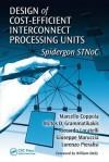 Design of Cost-Efficient Interconnect Processing Units: Spidergon Stnoc - Miltos D. Grammatikakis