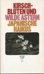 Kirschblüten und wilde Astern. Japanische Haikus - Jan Ulenbrook