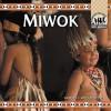 The Miwok (Native Americans) - Barbara A. Gray-Kanatiiosh