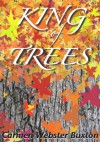 King of Trees - Carmen Webster Buxton