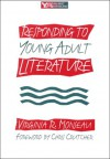 Responding to Young Adult Literature - Virginia R. Monseau