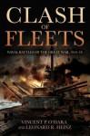 Clash of Fleets: Naval Battles of the Great War, 1914–18 - Vincent P. O'Hara, Leonard R. Heinz