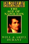 The Age Of Napoleon Part 3 Of 3 - Will Durant, Ariel Durant, Alexander Adams