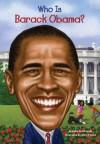 Who Is Barack Obama? (Who Was...?) - Roberta Edwards, Nancy Harrison, John O'Brien