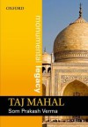 Taj Mahal (Monumental Legacy Series) - Som Prakash Verma