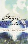 Stages of the Revolution: A Biography of Eureka Stockade's Raffaello Carboni - Desmond O'Grady
